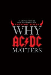 Why AC/DC Matters ebook by Anthony Bozza