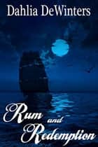 Rum and Redemption ebook by Dahlia DeWinters
