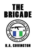 The Brigade ebook by H.A. Covington