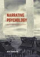 Narrative Psychology - Identity, Transformation and Ethics ebook by Julia Vassilieva