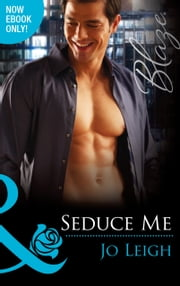 Seduce Me (Mills & Boon Blaze) (It's Trading Men!, Book 4) ebook by Jo Leigh