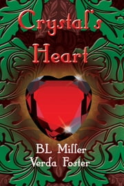 Crystal's Heart ebook by BL Miller,Verda Foster