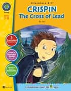 Crispin: The Cross of Lead - Literature Kit Gr. 7-8 ebook by Nat Reed
