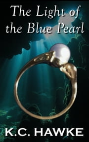 The Light of the Blue Pearl ebook by K.C. Hawke
