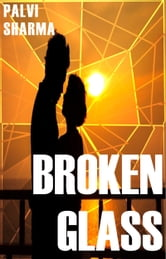 Broken Glass ebook by Palvi Sharma