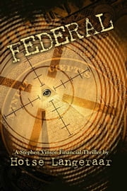Federal - The Federal Reserve. The dangerous, secret, privately owned company ... ebook by Mr. Hotse Langeraar