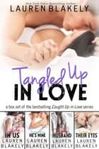 Tangled Up In Love ebook by Lauren Blakely