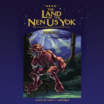 The Land of the Nen-Us-Yok audiobook by Jamie Sutliff