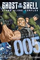 Ghost in the Shell Standalone Complex - Volume 5 ebook by Yu Kinutani