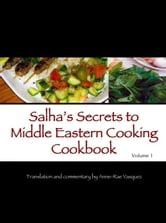 Salha's Secrets to Middle Eastern Cooking Cookbook ebook by Anne-Rae Vasquez