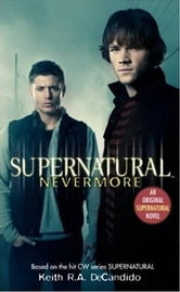Supernatural: Nevermore ebook by Keith R.A. DeCandido