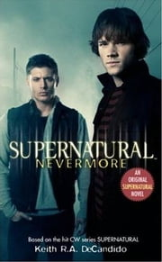 Supernatural: Nevermore 電子書籍 Keith R.A. DeCandido