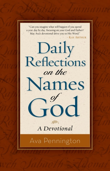 Daily Reflections on the Names of God - A Devotional ebook by Ava Pennington
