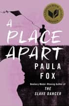 A Place Apart ebook by Paula Fox