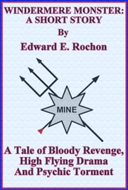 Windermere Monster: A Short Story ebook by Edward E. Rochon