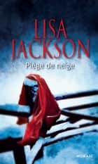 Piège de neige ebook by Lisa Jackson