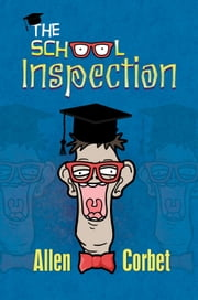 The School Inspection ebook by Allen Corbet