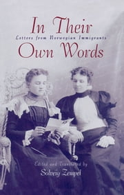 In Their Own Words - Letters from Norwegian Immigrants ebook by Solveig Zempel