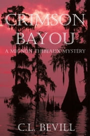 Crimson Bayou ebook by C.L. Bevill