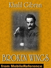 Broken Wings (Mobi Classics) ebook by Kahlil Gibran