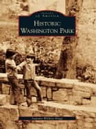 Historic Washington Park ebook by Suzanne Wildrey Bragg