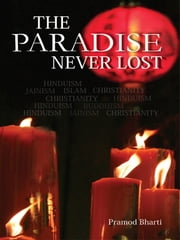 The Paradise Never Lost ebook by Pramod Bharti