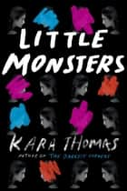 Little Monsters ebook by Kara Thomas