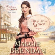 Trusting Grace - A Novel Audiolibro by Maggie Brendan