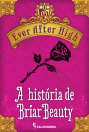 Ever After High - Conto - A história de Briar Beauty ebook by Shannon Hale