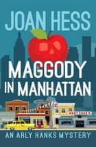 Maggody in Manhattan ebook by Joan Hess
