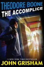 Theodore Boone: The Accomplice 電子書 by John Grisham