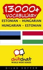 13000+ Vocabulary Estonian - Hungarian ebook by Gilad Soffer