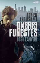 Ombres Funestes - Adrien English, T1 ebook by Josh Lanyon, Marcg