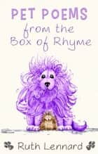 Pet Poems from the Box of Rhyme ebook by Ruth Lennard