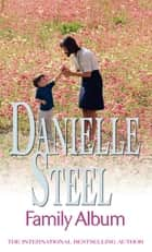 Family Album eBook by Danielle Steel