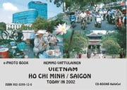 Vietnam_Ho Chi Minh / Saigon today in 2002 /  e-photo book ebook by Vattulainen, Hemmo Ilmari
