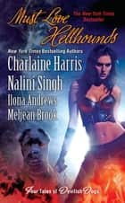 Must Love Hellhounds ebook by Charlaine Harris, Nalini Singh, Ilona Andrews,...