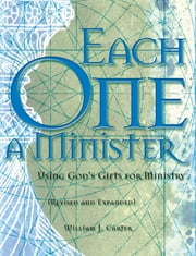 Each One a Minister - Using God's Gifts for Ministry ebook by William J. Carter
