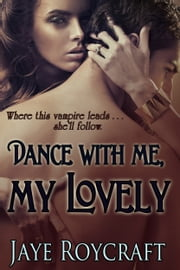 Dance With Me, My Lovely ebook by Jaye Roycraft