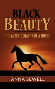 Black Beauty - the autobiography of a horse