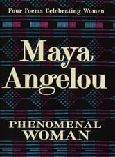 Phenomenal Woman - Four Poems Celebrating Women ebook by Maya Angelou