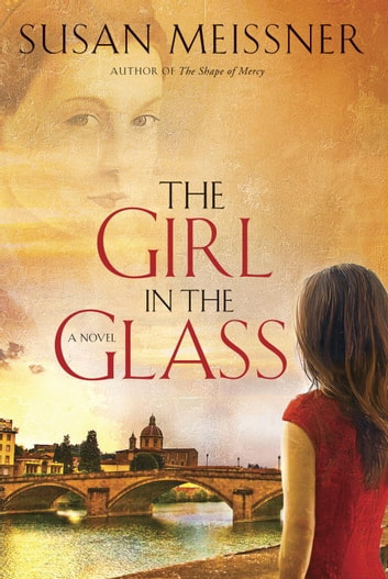 The Girl in the Glass - A Novel ebook by Susan Meissner