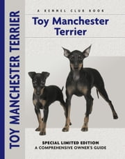 Toy Manchester Terrier - A Comprehensive Owner's Guide ebook by Peter Brown