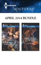 Harlequin Nocturne April 2014 Bundle - The Wolf Siren\Immortal Cowboy ebook by Karen Whiddon, Alexis Morgan