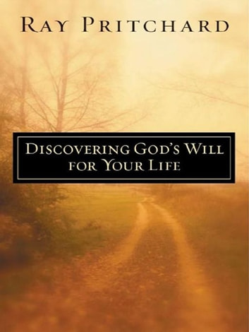 Discovering God's Will for Your Life ebook by Ray Pritchard