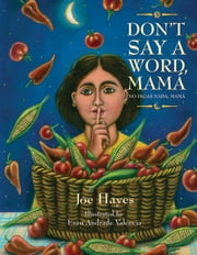 Don't Say a Word, Mama / No Digas Nada, Mama ebook by Joe Hayes,Esau Andrade Valencia