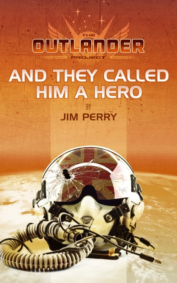 And They Called Him a Hero ebook by Jim Perry