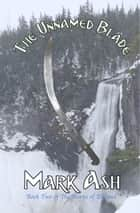 The Unnamed Blade ebook by