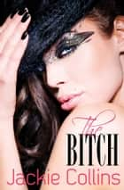 The Bitch ebook by Jackie Collins