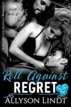 Roll Against Regret - 3d20, #2 ebook by Allyson Lindt
